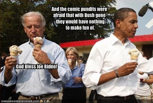 And the comic pundits were afraid that with Bush gone