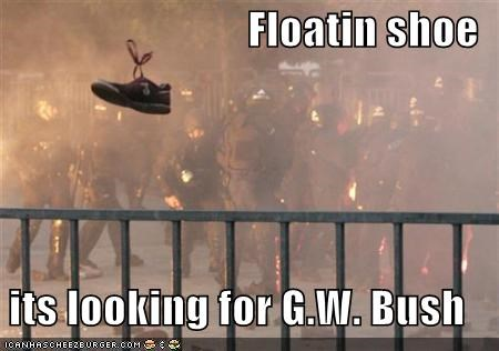 Floatin shoe  its looking for G.W. Bush