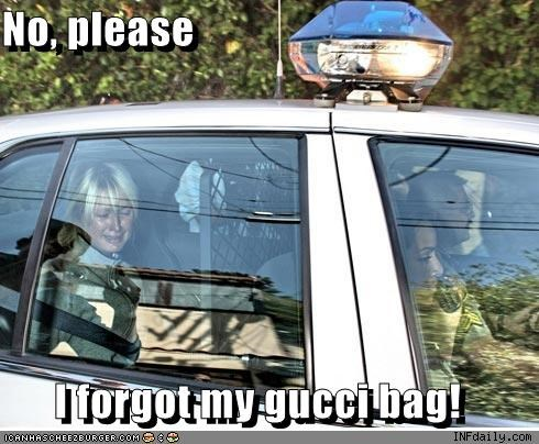 No, please  I forgot my gucci bag!