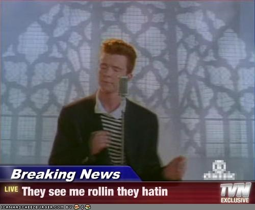 Breaking News - They see me rollin they hatin