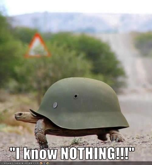 """""""I know NOTHING!!!"""""""