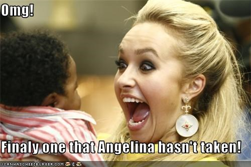 Omg!  Finaly one that Angelina hasn't taken!