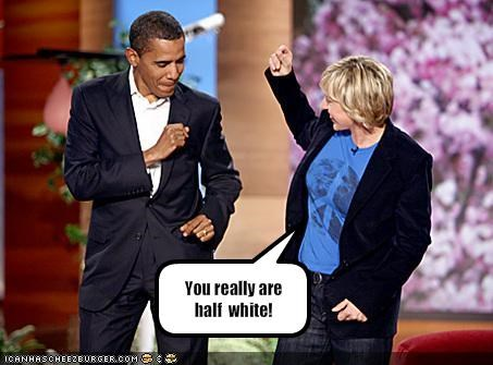 You really are half  white!