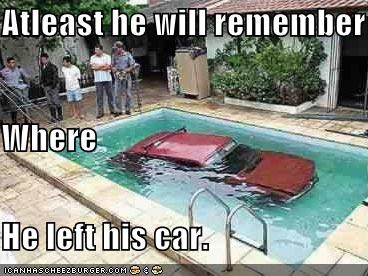 Atleast he will remember Where He left his car.