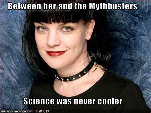 Between her and the Mythbusters  Science was never cooler