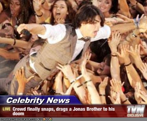 Celebrity News - Crowd finally snaps, drags a Jonas Brother to his doom