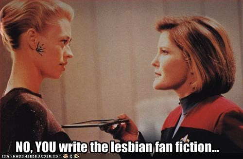 NO, YOU write the lesbian fan fiction...