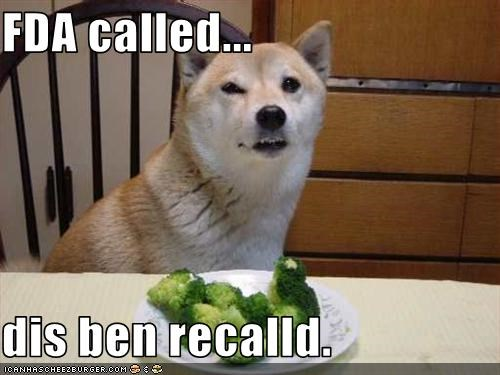 FDA called...  dis ben recalld.