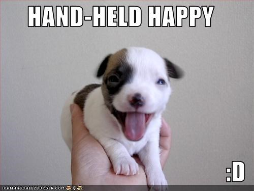 HAND-HELD HAPPY  :D