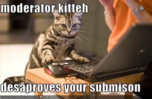 moderator kitteh  desaproves your submison