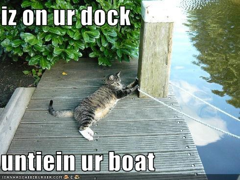 iz on ur dock  untiein ur boat