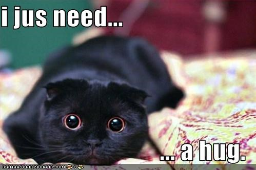 i jus need...  ... a hug.