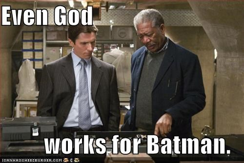 Even God  works for Batman.