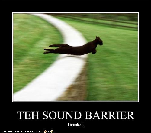 TEH SOUND BARRIER