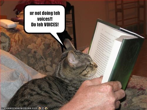 ur not doing teh voices!!