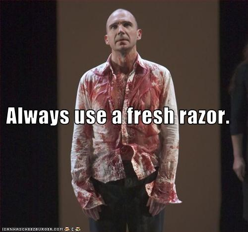 Always use a fresh razor.