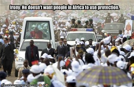 Irony: He doesn't want people in Africa to use protection.
