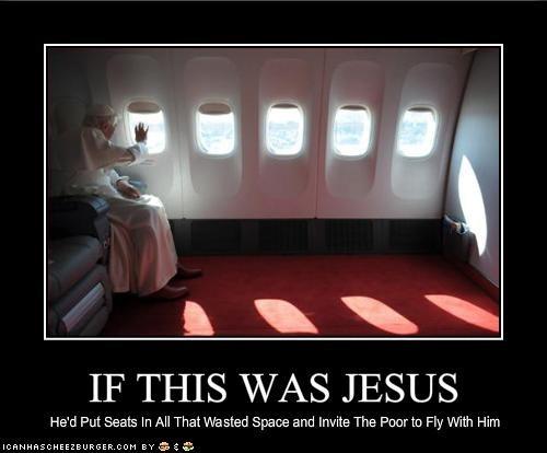 catholics,flying,jesus,plane,poor,Pope Benedict XVI,religion