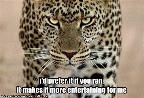 i'd prefer it if you ran,
