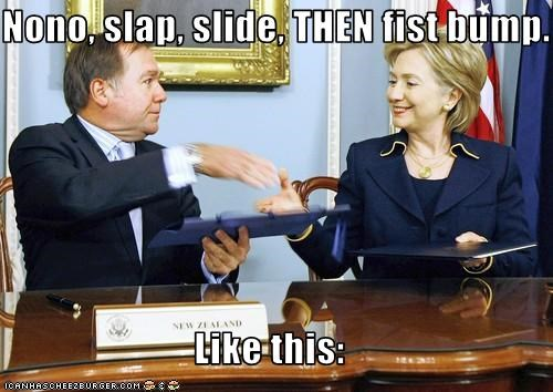 Nono, slap, slide, THEN fist bump.  Like this: