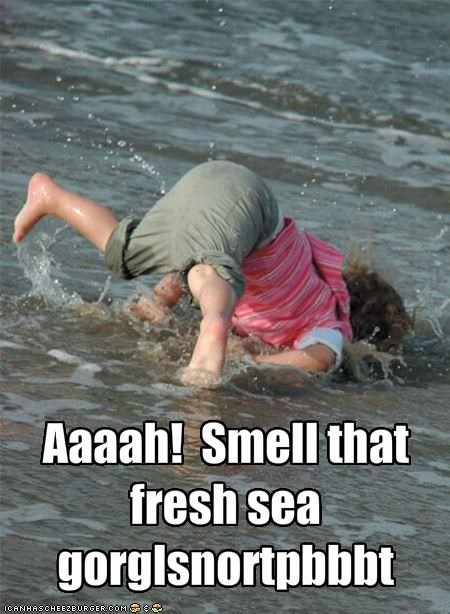 Aaaah!  Smell that fresh sea gorglsnortpbbbt