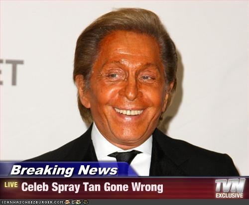 Breaking News - Celeb Spray Tan Gone Wrong