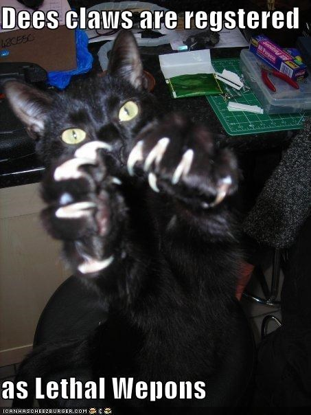 Dees claws are regstered  as Lethal Wepons