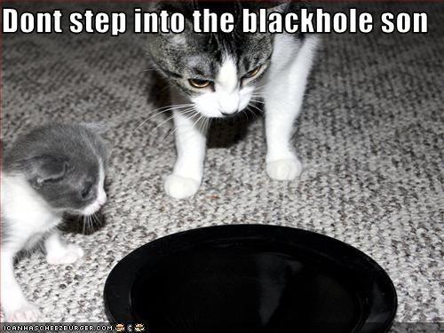 Dont step into the blackhole son