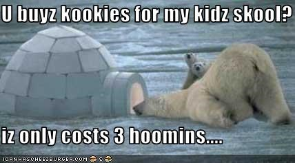 U buyz kookies for my kidz skool?  iz only costs 3 hoomins....