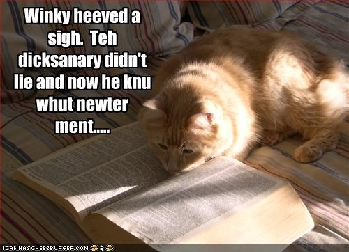 Winky heeved a sigh.  Teh dicksanary didn't lie and now he knu whut newter ment.....