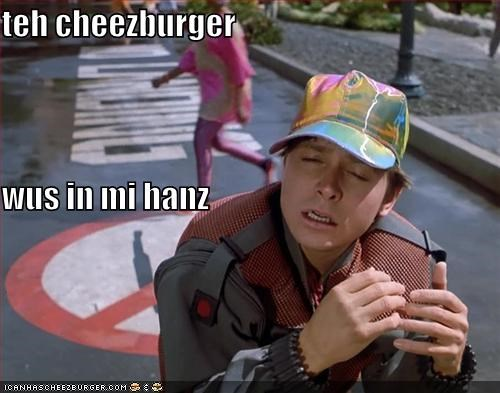 teh cheezburger  wus in mi hanz