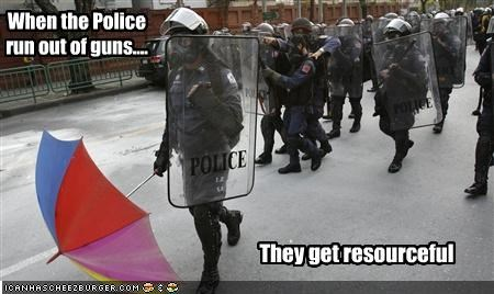 When the Police  run out of guns....