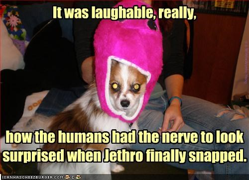 yep...humans is funny that way