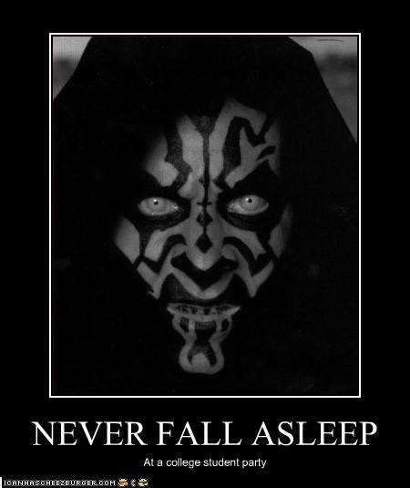 NEVER FALL ASLEEP
