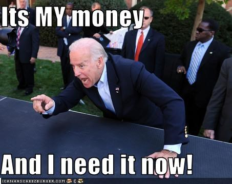 biden demands his money