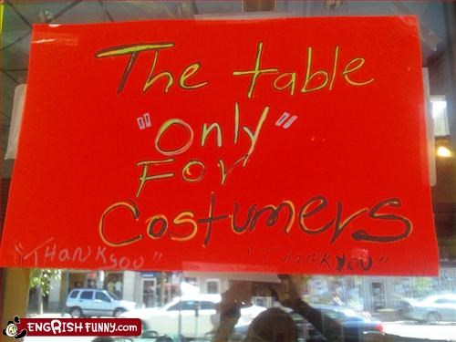 COSTUMERS ONLY!