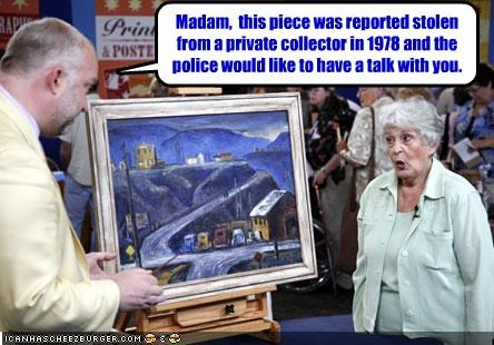 Madam,  this piece was reported stolen from a private collector in 1978 and the police would like to have a talk with you.
