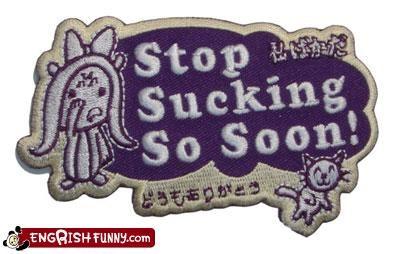 badge,innuendo,patch,SOON,stop,sucking