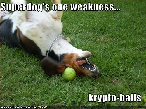 Superdog's one weakness...  krypto-balls