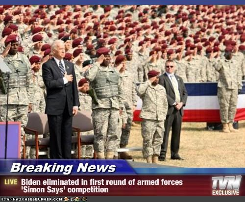 Breaking News - Biden eliminated in first round of armed forces  'Simon Says' competition