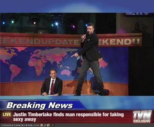 Breaking News - Justin Timberlake finds man responsible for taking sexy away