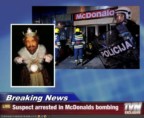 Breaking News - Suspect arrested in McDonalds bombing