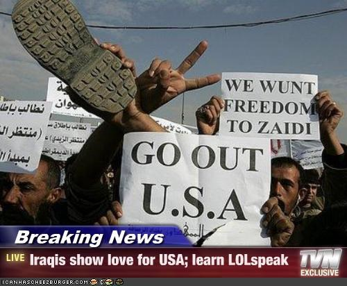 Breaking News - Iraqis show love for USA; learn LOLspeak