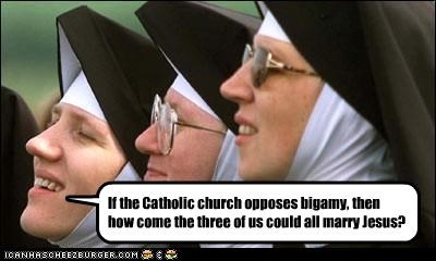 If the Catholic church opposes bigamy, then how come the three of us could all marry Jesus?