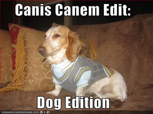 Canis Canem Edit:  Dog Edition