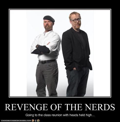 adam savage,jamie hyneman,mythbusters,nerds,revenge of the nerds