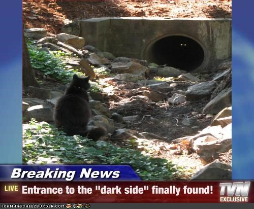 "Breaking News - Entrance to the ""dark side"" finally found!"