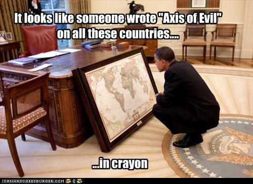 "It looks like someone wrote ""Axis of Evil"" on all these countries...."