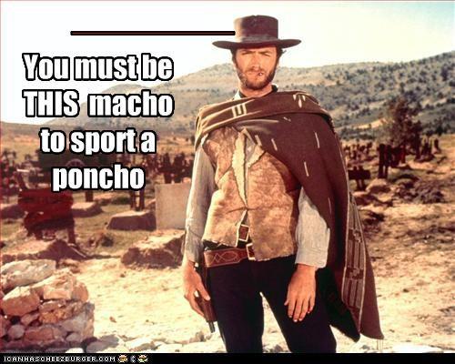 Clint Eastwood,macho,movies,poncho,spaghetti westerns,tough guy