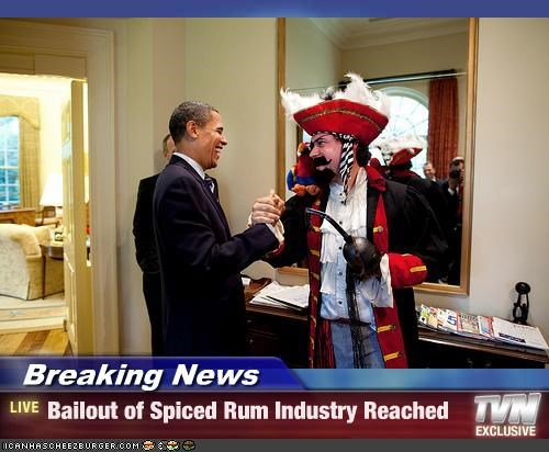 Breaking News - Bailout of Spiced Rum Industry Reached